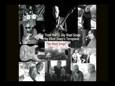 "Elliott Sharp's Terraplane: ""Sky Road Songs"" - Title Track"