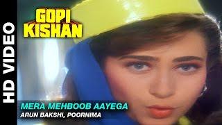 Download Mera Mehboob Aayega  - Gopi Kishan | Arun Bakshi, Poornima | Sunil Shetty & Karishma Kapoor MP3 song and Music Video