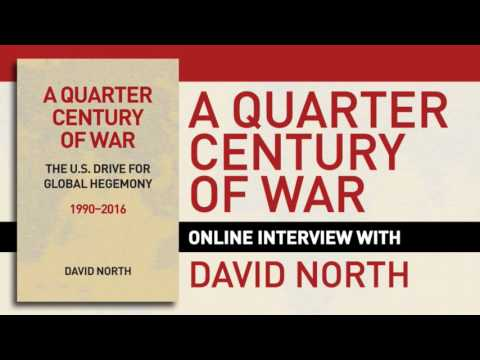 "Interview with David North on ""A Quarter Century of War"""