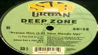 "/// Deep Zone Feat Ceybil Jefferies - ""Praise Him (Lift Your Hands Up)""   (Dee Zee"