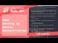Rails API: Setting up Devise Authentication - [004]