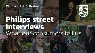 IFA 2019 | Philips streets interviews: What our consumers tell us