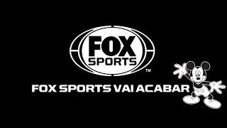 DECIDIDO: Fox Sports VAI ACABAR