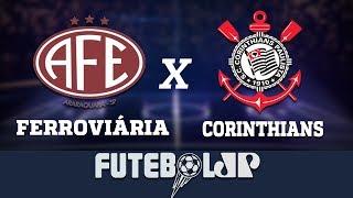 Ferroviária x Corinthians | Campeonato Paulista - 24/03/19