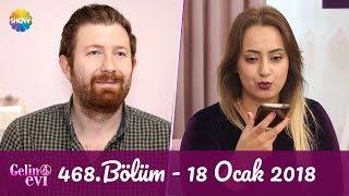 Gelin Evi 468.Bölüm | 18 Ocak 2018