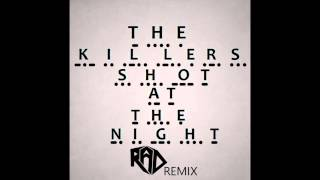 The Killers - Shot at the Night (RobotsAndDinosaurs Remix) FREE DOWNLOAD