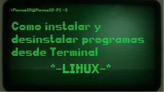 Linux: Cómo instalar y desinstalar programas desde Terminal