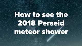 How to see the 2018 Perseid meteor shower