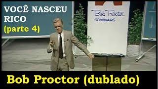Bob Proctor - Você nasceu rico - parte 4 (Seminário dublado e legendado)