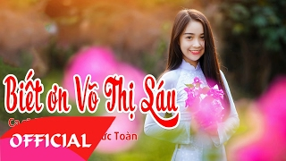 Biết Ơn Chị Võ Thị Sáu - Thanh Thúy | Nhạc Cách Mạng Hay Nhất 2017 | MV Audio