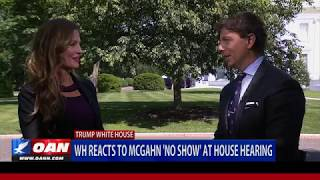 """White House Reacts to McGahn """"No Show"""" at House Hearing"""