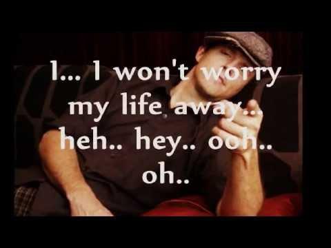 THE REMEDY (I WON'T WORRY) Lyrics - JASON MRAZ.