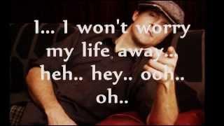 Repeat youtube video THE REMEDY (I WON'T WORRY) Lyrics - JASON MRAZ.