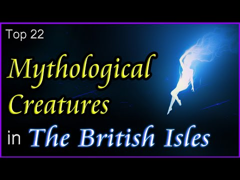 Top 22 Mythological Creatures In The British Isles