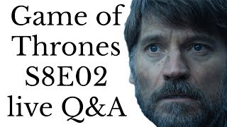 Game of Thrones S8E02 Q&A discussion