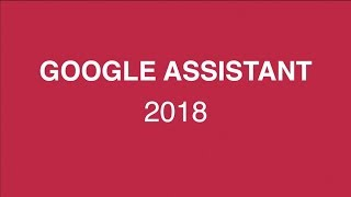 Google Assistant 2018 | sleon productions