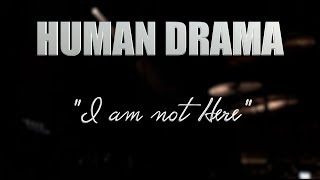 "HUMAN DRAMA ""I am Not Here"" LIVE MEXICO CITY"