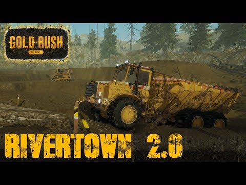 THE RIVERTOWN CUT 2.0 | RIVERTOWN CLAIM  | GOLD RUSH: THE GAME