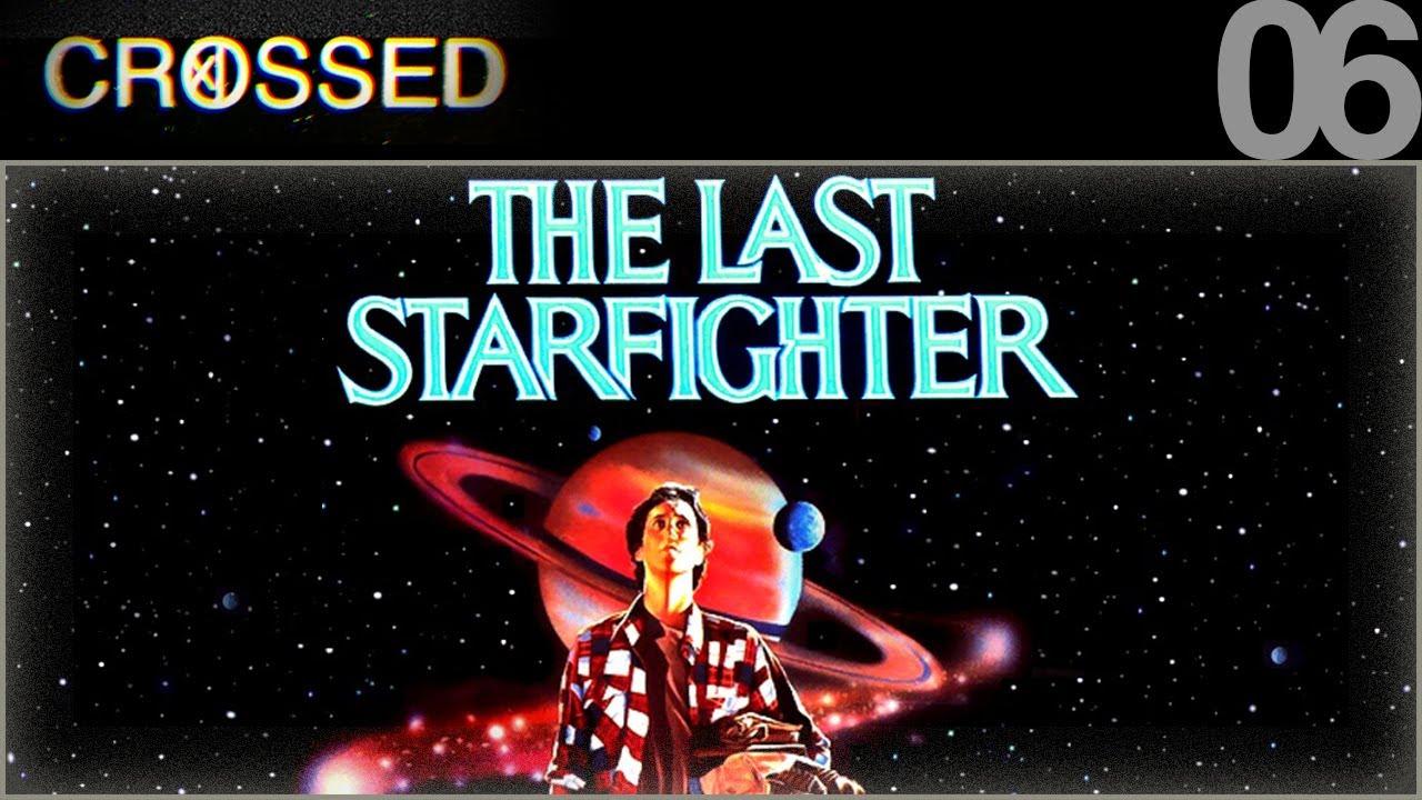 CROSSED – 06 – Starfighter