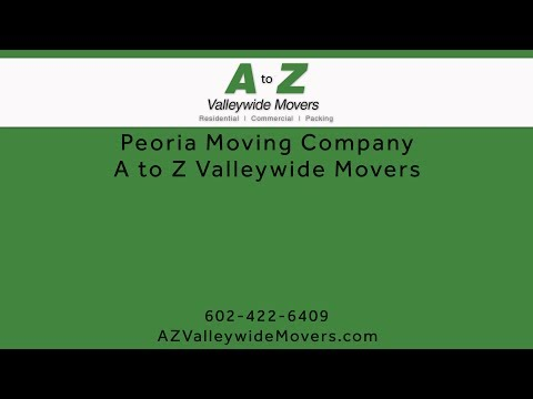 Peoria Moving Company | A to Z Valleywide Movers