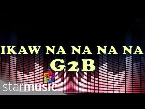 """Ikaw Na Na Na Na - G2B Boys """"Disco Version"""" (Lyrics)"""