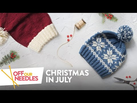Knitters' Christmas in July 🎅 | Off Our Needles Knitting Podcast with the Grocery Girls
