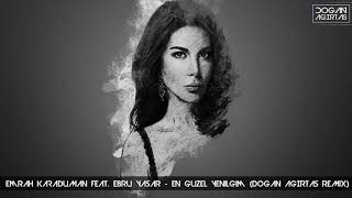 Emrah Karaduman Feat. Ebru Yaşar - En Güzel Yenilgim  Doğan Ağırtaş Remix