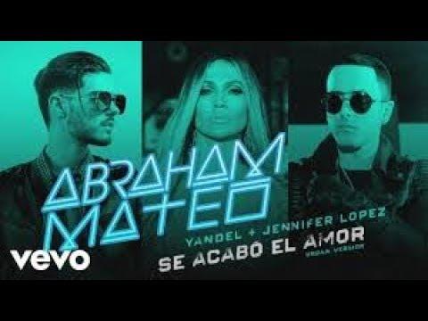 Abraham Mateo, Yandel, Jennifer Lopez - Se Acabó el Amor (Official Lyrics) [Version Urban]