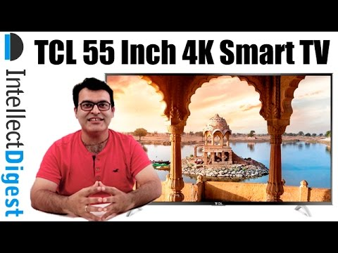 TCL L55P1US 55 Inch 4K Ultra HD Android Smart LED TV Review | Intellect Digest