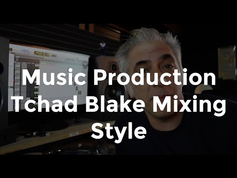 Music Production - Tchad Blake Mixing Techniques Part 1