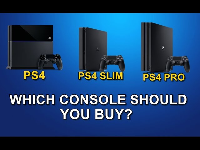 PS4 vs PS4 Slim vs PS4 Pro - Which Console Should You Buy?