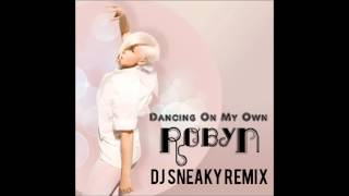 Robyn - Dancing On My Own (DJ Sneaky Dubstep Remix)