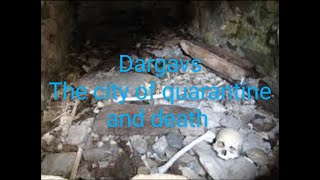 Dargavs- the city of quarantine and dead