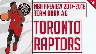 Toronto Raptors   2017-18 NBA Preview (#6)