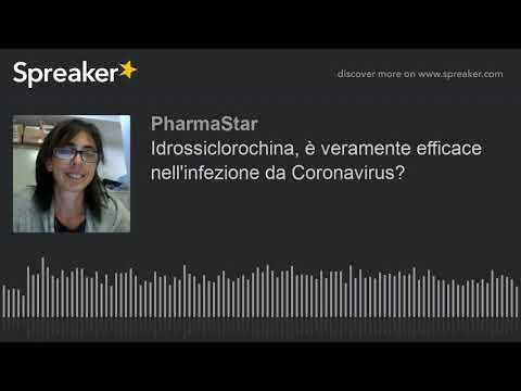 Idrossiclorochina, è veramente efficace nell'infezione da Coronavirus? (creato con Spreaker)