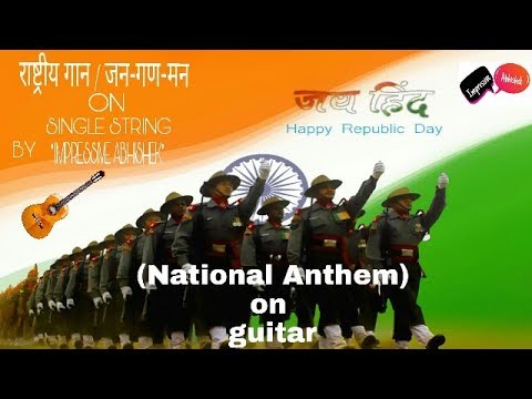 26th January Jana Gana Mana Indian national anthem on guitar single string by abhishek
