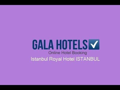 Istanbul Royal Hotel - GalaHotels