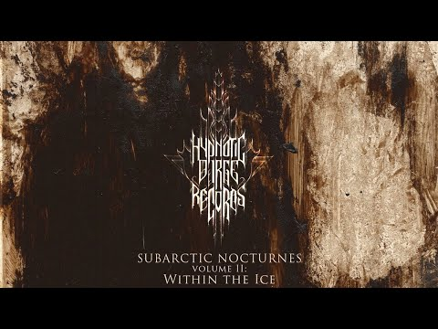 Subarctic Nocturnes: Within the Ice [Volume II] FULL ALBUM
