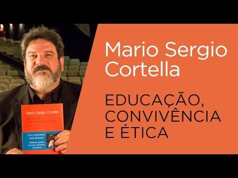Mario Sergio Cortella Educação Convivência E ética Youtube