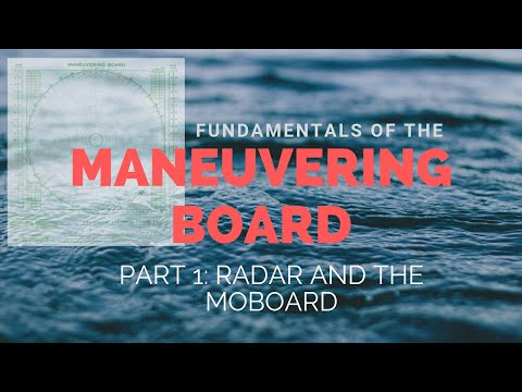 Fundamentals Of The Maneuvering Board (Part 1 - Radar And The MoBoard)