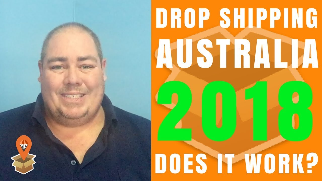 Drop Shipping Australia 2018 Does It Still Work? - Dropship Downunder