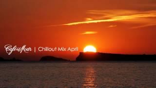 café del mar ibiza chillout mix april 2013