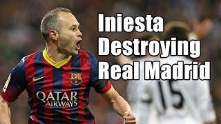 Andres Iniesta - Destroying Real Madrid - Best moments in Clasicos