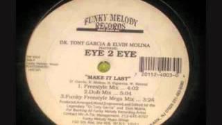 eye 2 eye - make it last.wmv