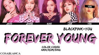 BLACKPINK (블랙핑크) — 'Forever Young' (5 Members ver.) (Color Coded Lyrics Han|Rom|Eng)