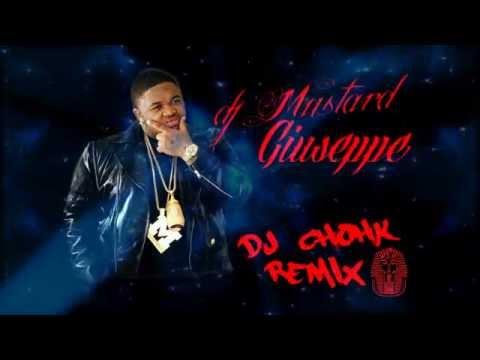 Dj Mustard - Giuseppe [Dj ChohK Remix]