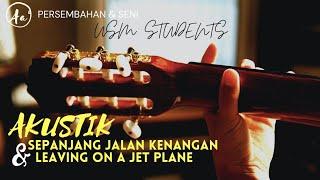 Sepanjang jalan kenangan & leaving on a jet plane acoustic ( with chord )