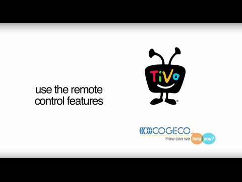 Remote control features – TiVo Service from Cogeco