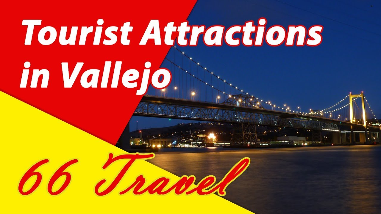 List 6 Tourist Attractions In Vallejo California Travel To United States