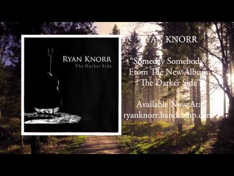 Ryan Knorr - Someday Somebody (lyric video)